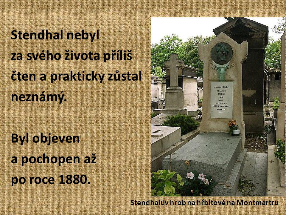 Stendhal nebyl za svého života příliš čten a prakticky zůstal neznámý.