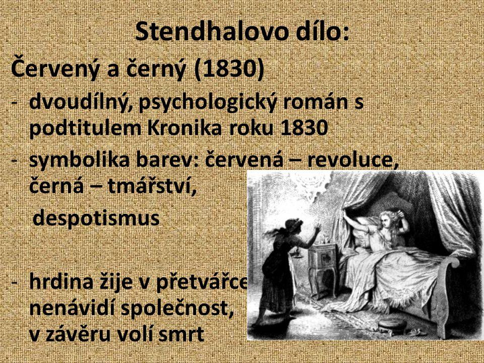 Další romány: Kartouza parmská (1839) -mladý šlechtic nedojde naplnění svého ideálu, nakonec vstoupí do kláštera.