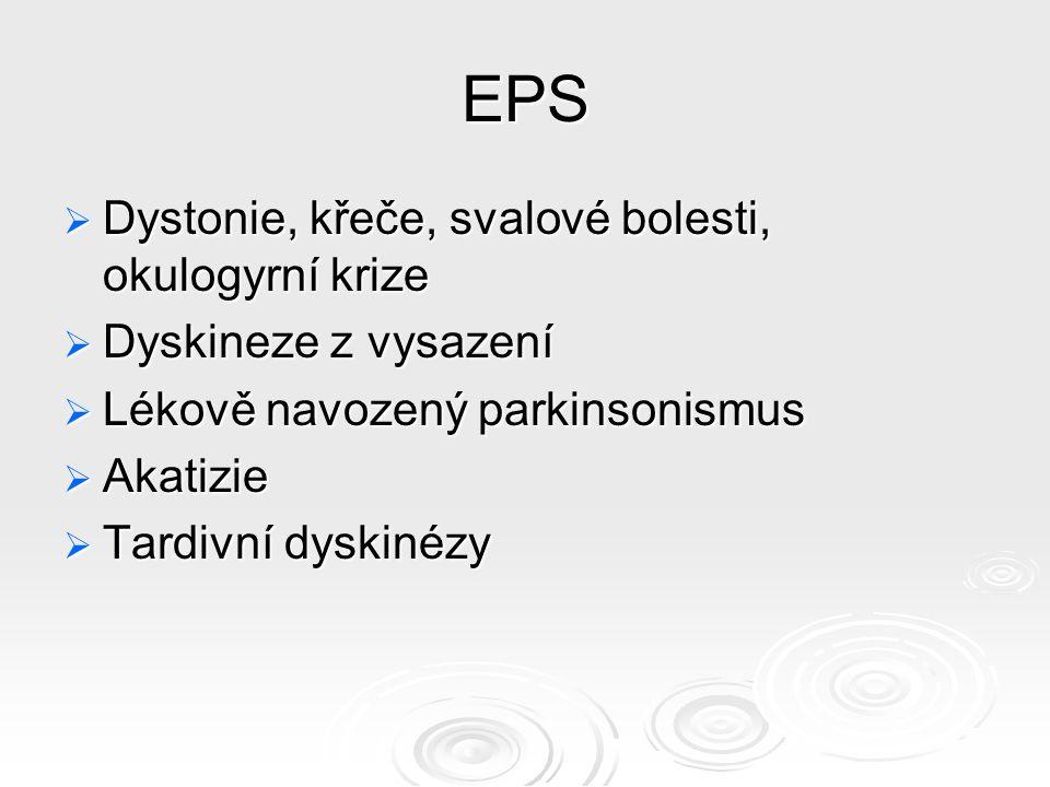 EPS  Dystonie, křeče, svalové bolesti, okulogyrní krize  Dyskineze z vysazení  Lékově navozený parkinsonismus  Akatizie  Tardivní dyskinézy
