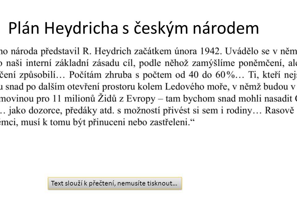 Plán Heydricha s českým národem Text slouží k přečtení, nemusíte tisknout…
