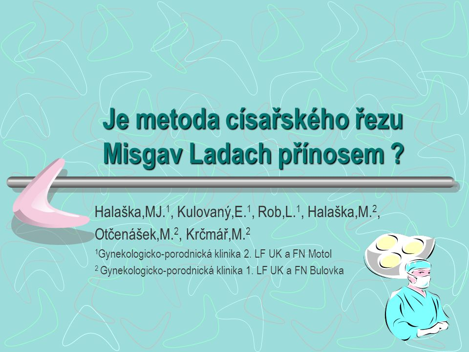 Vývoj Misgav-Ladach Stark,M.Technique of Caesarean section: the Misgav Ladach method.
