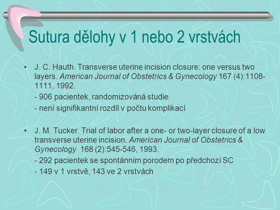 Sutura dělohy v 1 nebo 2 vrstvách J.C. Hauth.