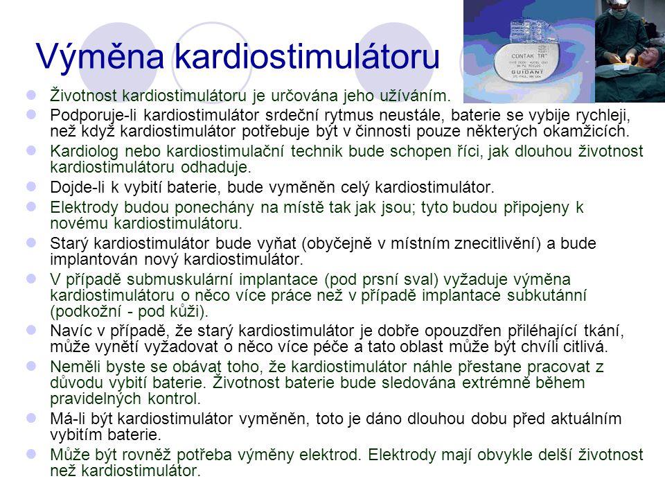 Výměna kardiostimulátoru Životnost kardiostimulátoru je určována jeho užíváním.