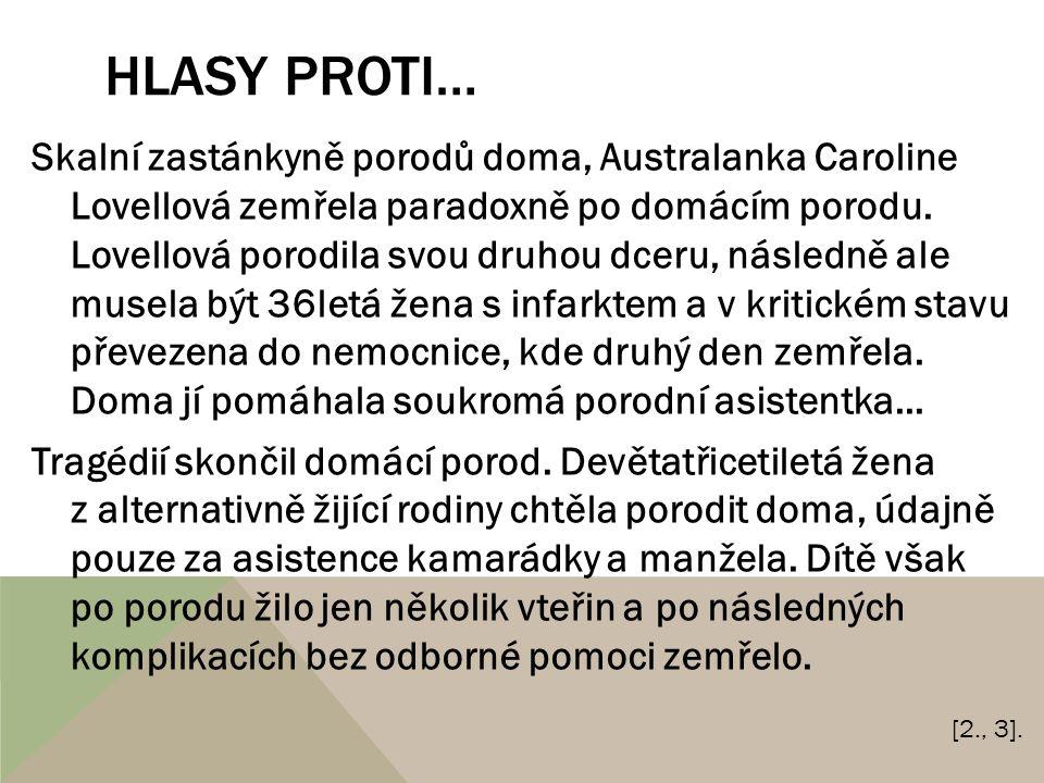 HLASY PROTI… Skalní zastánkyně porodů doma, Australanka Caroline Lovellová zemřela paradoxně po domácím porodu.