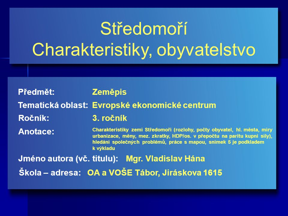 Středomoří Charakteristiky, obyvatelstvo Jméno autora (vč.