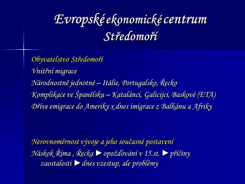 Evropské ekonomické centrum Středomoří Uspořádej a charakterizuj Portugalsko 59 %80 %euroPT11 mln.Lisabon92 tis.