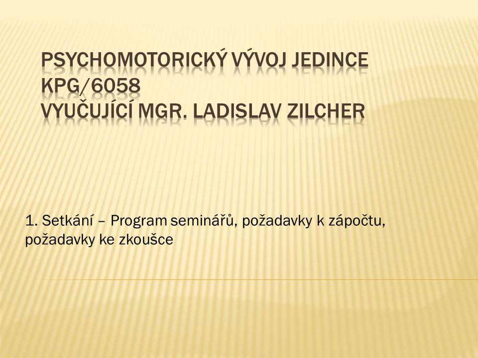 1. Setkání – Program seminářů, požadavky k zápočtu, požadavky ke zkoušce