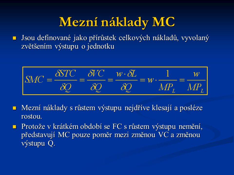 Mezní náklady MC Jsou definované jako přírůstek celkových nákladů, vyvolaný zvětšením výstupu o jednotku Jsou definované jako přírůstek celkových nákl