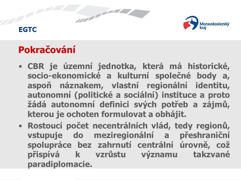 EGTC Pokračování CBR je územní jednotka, která má historické, socio-ekonomické a kulturní společné body a, aspoň náznakem, vlastní regionální identitu
