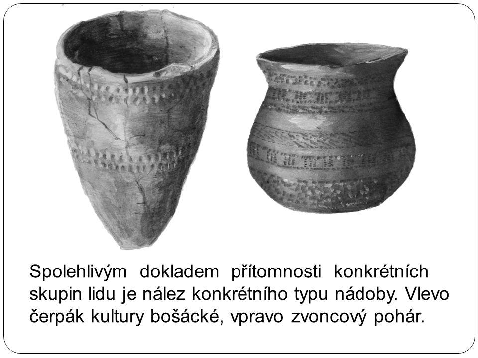 Spolehlivým dokladem přítomnosti konkrétních skupin lidu je nález konkrétního typu nádoby. Vlevo čerpák kultury bošácké, vpravo zvoncový pohár.