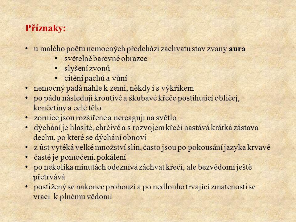 http://ppp.zshk.cz/vyuka/epilepsie.aspxppp.zshk.cz/vyuka/epilepsie.aspx Pozor, křeče nemusí být vždy důsledkem epilepsie, mohou je způsobit i jiné nemoci.