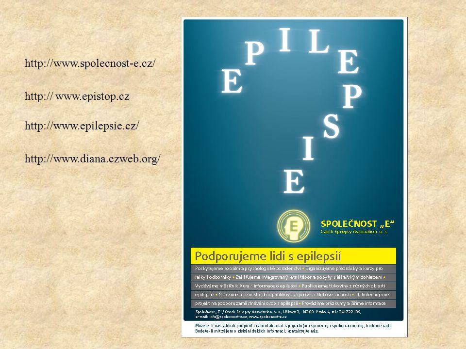 http://www.spolecnost-e.cz/ http:// www.epistop.cz http://www.epilepsie.cz/ http://www.diana.czweb.org/
