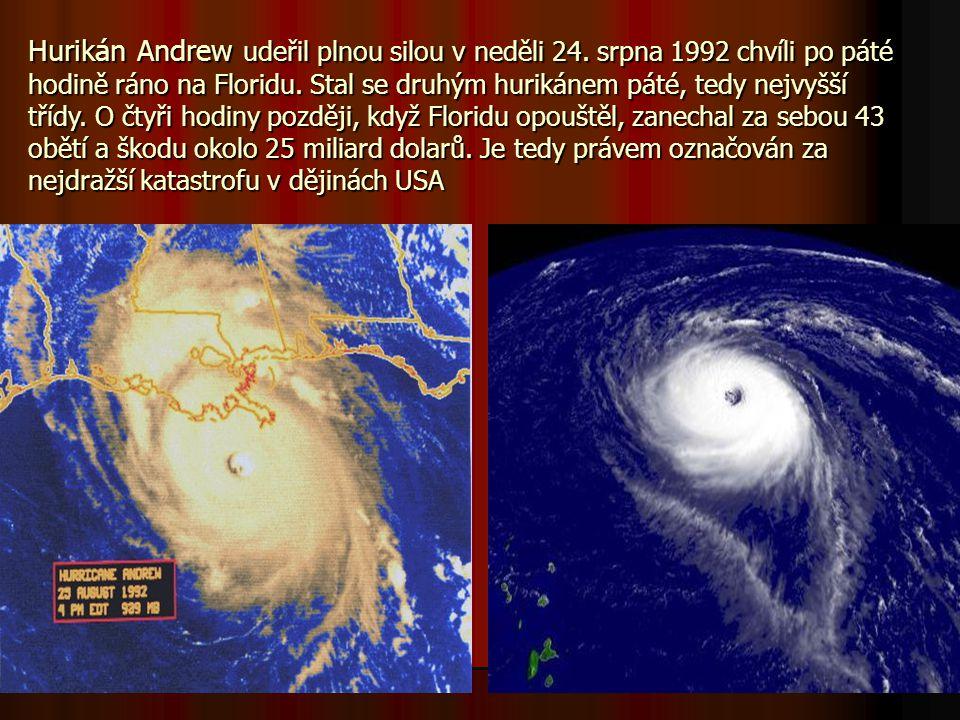 Hurikán Andrew udeřil plnou silou v neděli 24. srpna 1992 chvíli po páté hodině ráno na Floridu. Stal se druhým hurikánem páté, tedy nejvyšší třídy. O