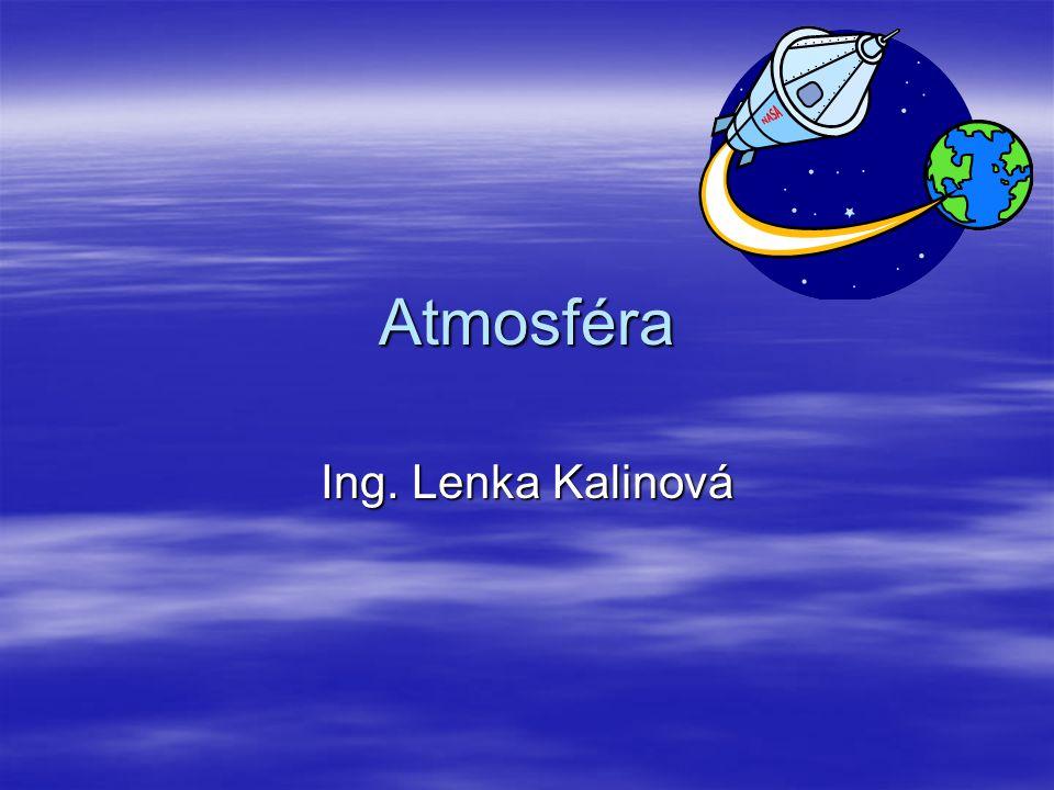 """Vzduch  Atmosféra = plynný obal Země  Vzduch = směs látek tvořících atmosféru  Vlastnosti vzduchu: zaujímá prostor ; má určitou hmotnost ; teplejší vzduch má menší hustotu než chladnější  Lze """"přelévat (např."""