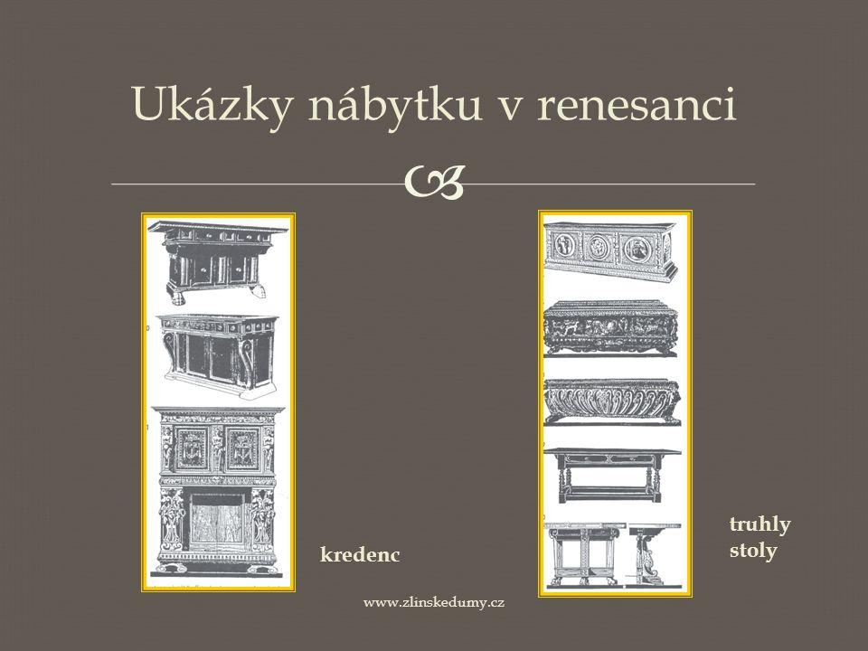  www.zlinskedumy.cz Ukázky nábytku v renesanci kredenc truhly stoly