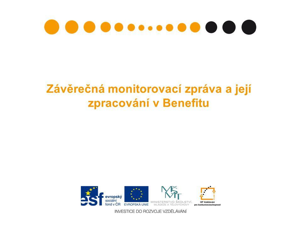 Závěrečná monitorovací zpráva a její zpracování v Benefitu