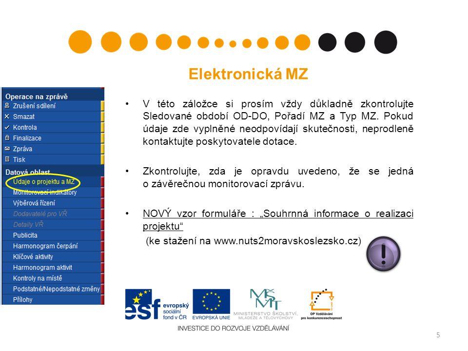 Elektronická MZ V této záložce si prosím vždy důkladně zkontrolujte Sledované období OD-DO, Pořadí MZ a Typ MZ.