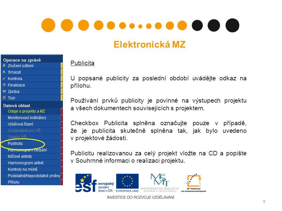 9 Elektronická MZ Publicita U popsané publicity za poslední období uvádějte odkaz na přílohu.
