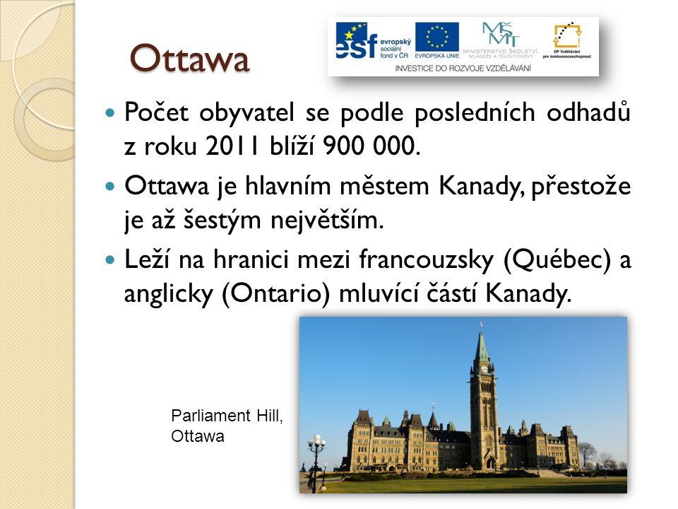 Ottawa Počet obyvatel se podle posledních odhadů z roku 2011 blíží 900 000. Ottawa je hlavním městem Kanady, přestože je až šestým největším. Leží na