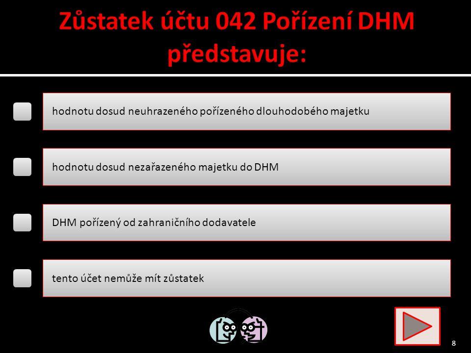 projektová dokumentace stavby montáž, instalace DHM opravy DHM nad Kč 40 000,-- opravy DHM do Kč 40 000,-- 7