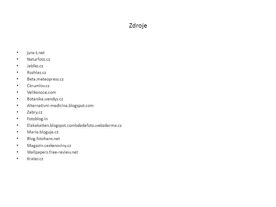 Zdroje jynx-t.net Naturfoto.cz Jablko.cz Rozhlas.cz Beta.meteopress.cz Ckrumlov.cz Velikonoce.com Botanika.wendys.cz Alternativni-medicina.blogspot.co