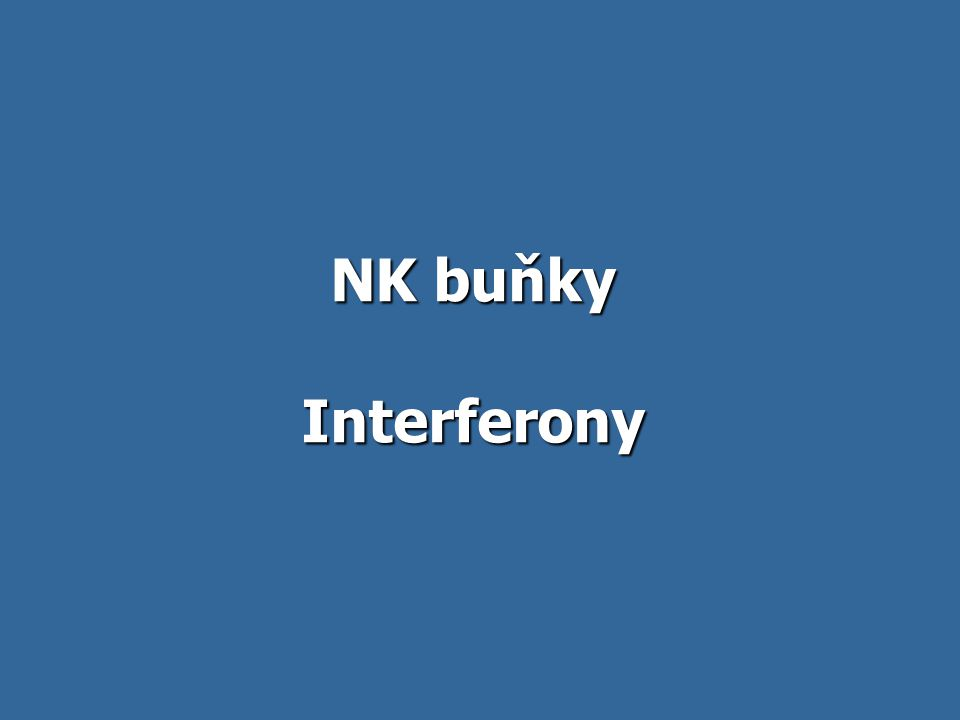 NK buňky Interferony