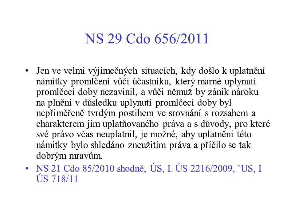 NS 29 Cdo 656/2011 Jen ve velmi výjimečných situacích, kdy došlo k uplatnění námitky promlčení vůči účastníku, který marné uplynutí promlčecí doby nez