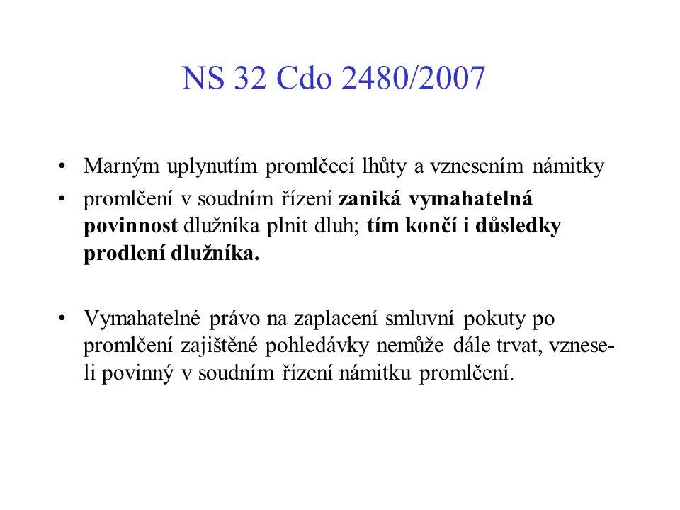 NS 32 Cdo 2480/2007 Marným uplynutím promlčecí lhůty a vznesením námitky promlčení v soudním řízení zaniká vymahatelná povinnost dlužníka plnit dluh;