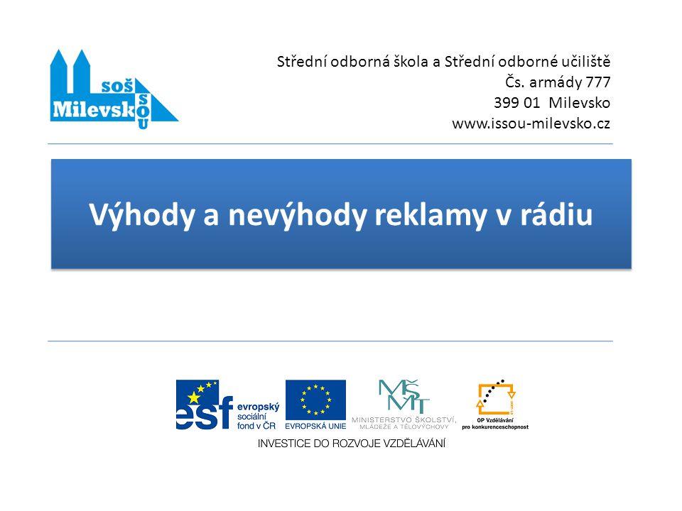 Výhody a nevýhody reklamy v rádiu Střední odborná škola a Střední odborné učiliště Čs.