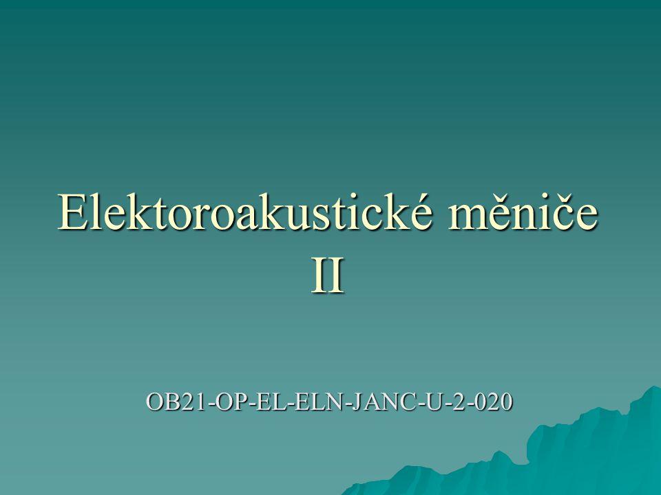 Elektoroakustické měniče II OB21-OP-EL-ELN-JANC-U-2-020