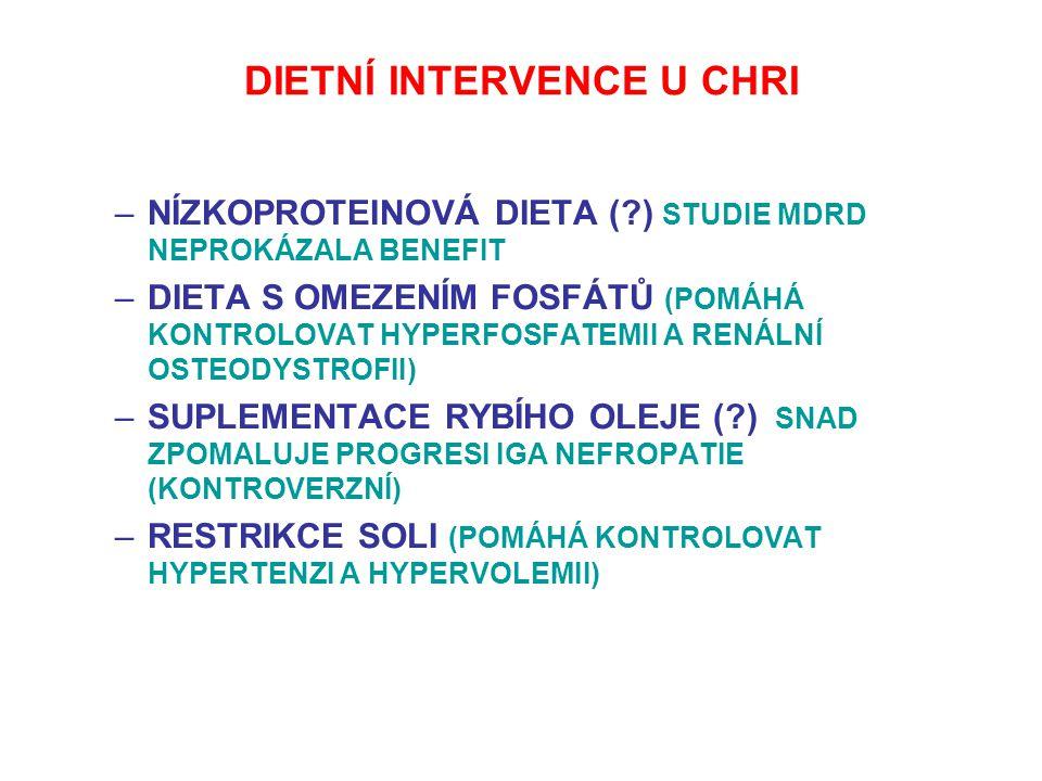 DIETNÍ INTERVENCE U CHRI –NÍZKOPROTEINOVÁ DIETA (?) STUDIE MDRD NEPROKÁZALA BENEFIT –DIETA S OMEZENÍM FOSFÁTŮ (POMÁHÁ KONTROLOVAT HYPERFOSFATEMII A RE