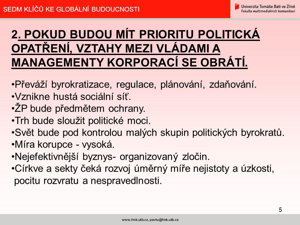 5 www.fmk.utb.cz, pavlu@fmk.utb.cz SEDM KLÍČŮ KE GLOBÁLNÍ BUDOUCNOSTI 2.