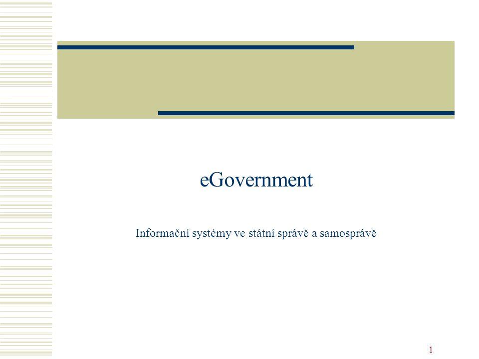 1 eGovernment Informační systémy ve státní správě a samosprávě