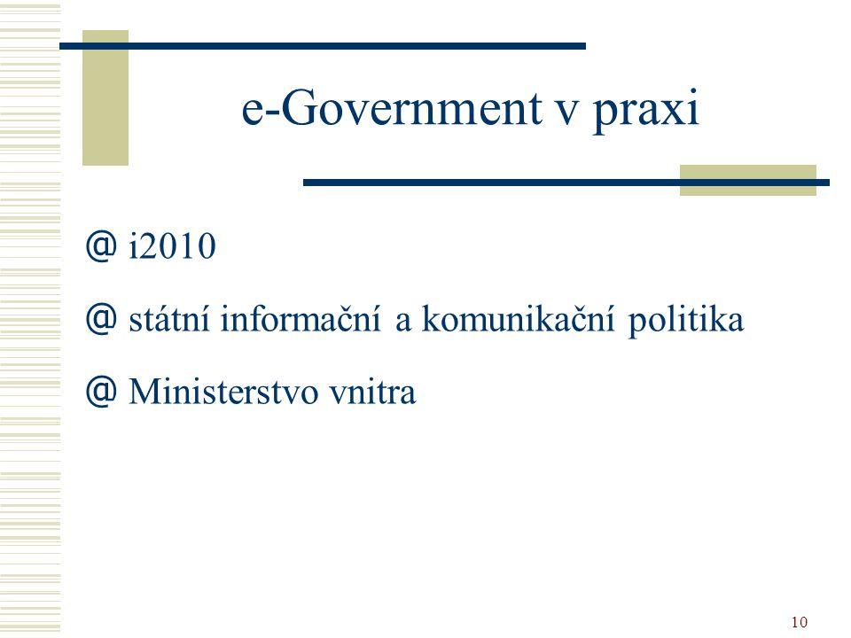 10 e-Government v praxi @ i2010 @ státní informační a komunikační politika @ Ministerstvo vnitra