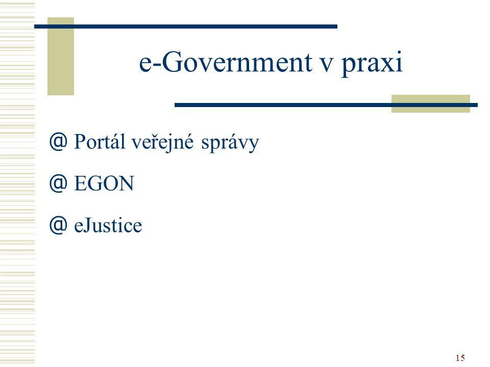 15 e-Government v praxi @ Portál veřejné správy @ EGON @ eJustice