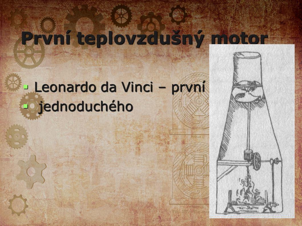 První teplovzdušný motor  Leonardo da Vinci – první nákres  jednoduchého