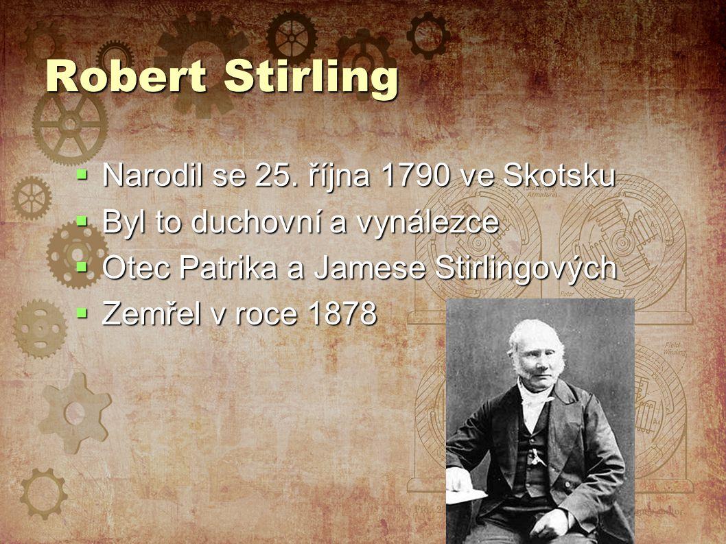 Robert Stirling  Narodil se 25.