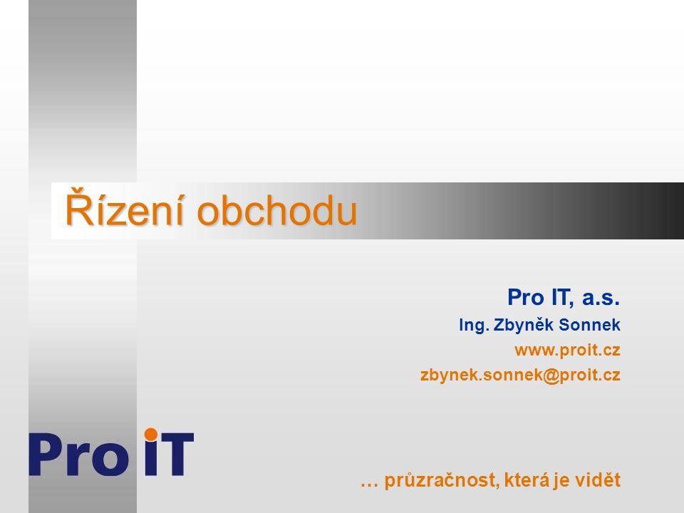 Řízení obchodu Pro IT, a.s. Ing.