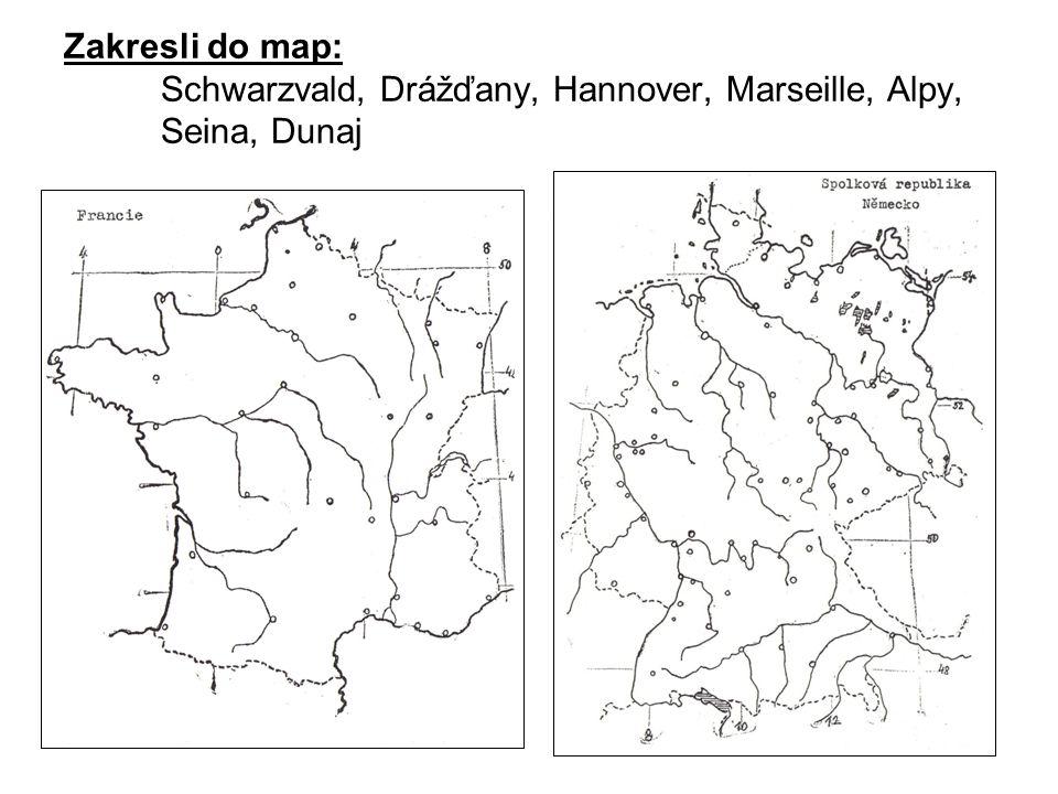 Zakresli do map: Schwarzvald, Drážďany, Hannover, Marseille, Alpy, Seina, Dunaj