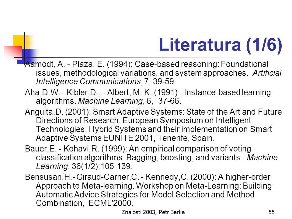 Znalosti 2003, Petr Berka55 Literatura (1/6) Aamodt, A.