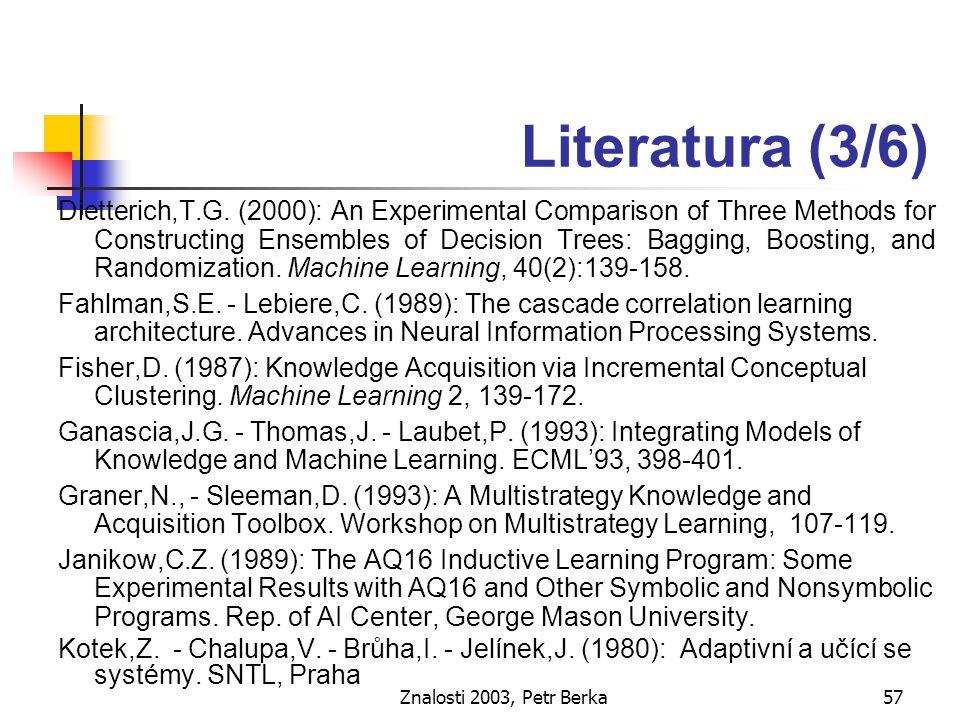 Znalosti 2003, Petr Berka57 Literatura (3/6) Dietterich,T.G.