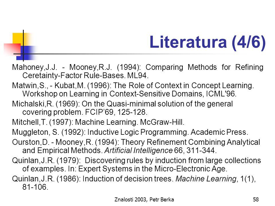 Znalosti 2003, Petr Berka59 Literatura (5/6) Ruping,S.