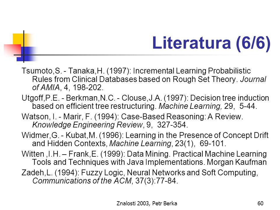 Znalosti 2003, Petr Berka60 Literatura (6/6) Tsumoto,S.