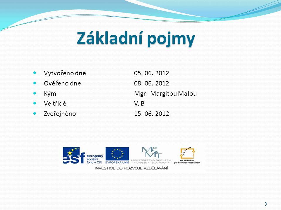 Vytvořeno dne05. 06. 2012 Ověřeno dne08. 06. 2012 KýmMgr.