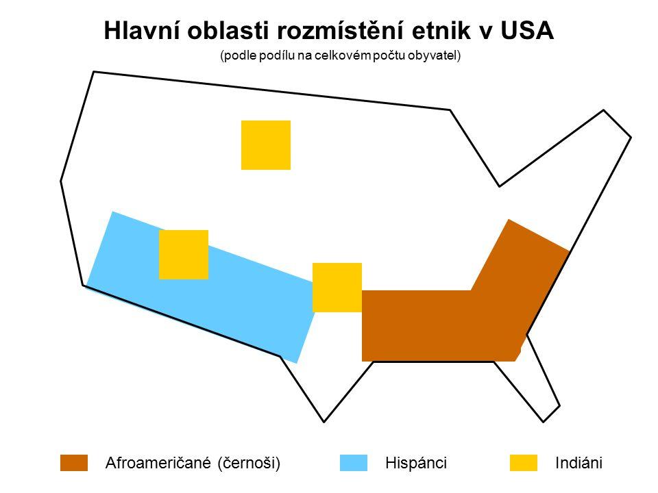 Afroameričané (černoši)HispánciIndiáni Hlavní oblasti rozmístění etnik v USA (podle podílu na celkovém počtu obyvatel)