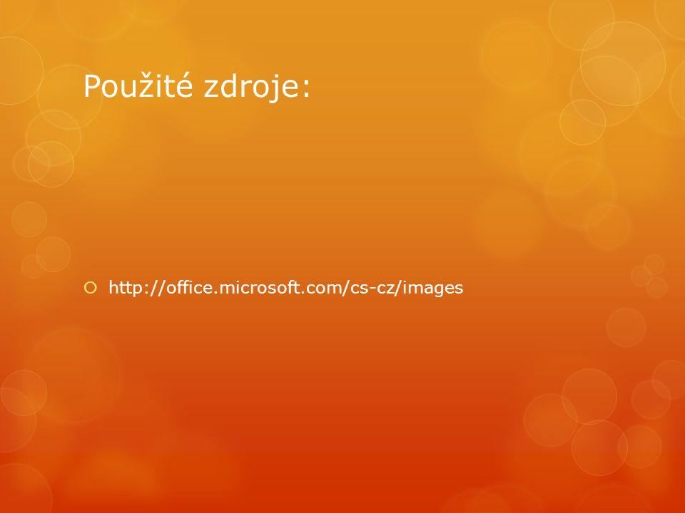 Použité zdroje:  http://office.microsoft.com/cs-cz/images