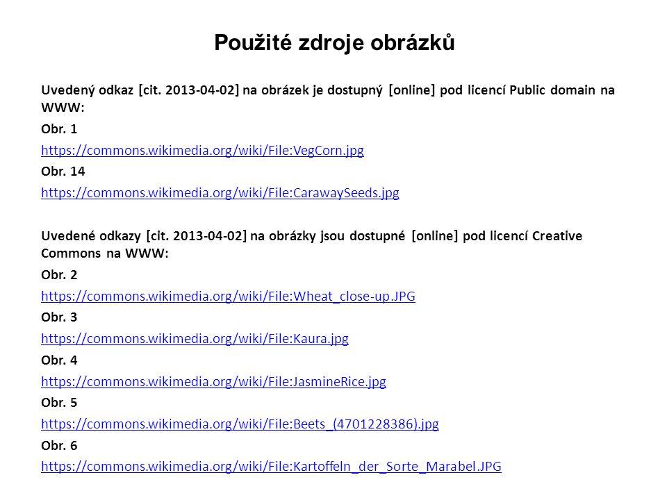 Použité zdroje obrázků Uvedený odkaz [cit. 2013-04-02] na obrázek je dostupný [online] pod licencí Public domain na WWW: Obr. 1 https://commons.wikime