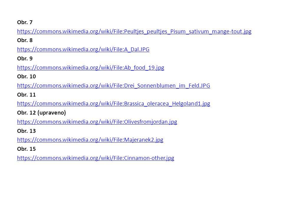 Obr. 7 https://commons.wikimedia.org/wiki/File:Peultjes_peultjes_Pisum_sativum_mange-tout.jpg Obr. 8 https://commons.wikimedia.org/wiki/File:A_Dal.JPG