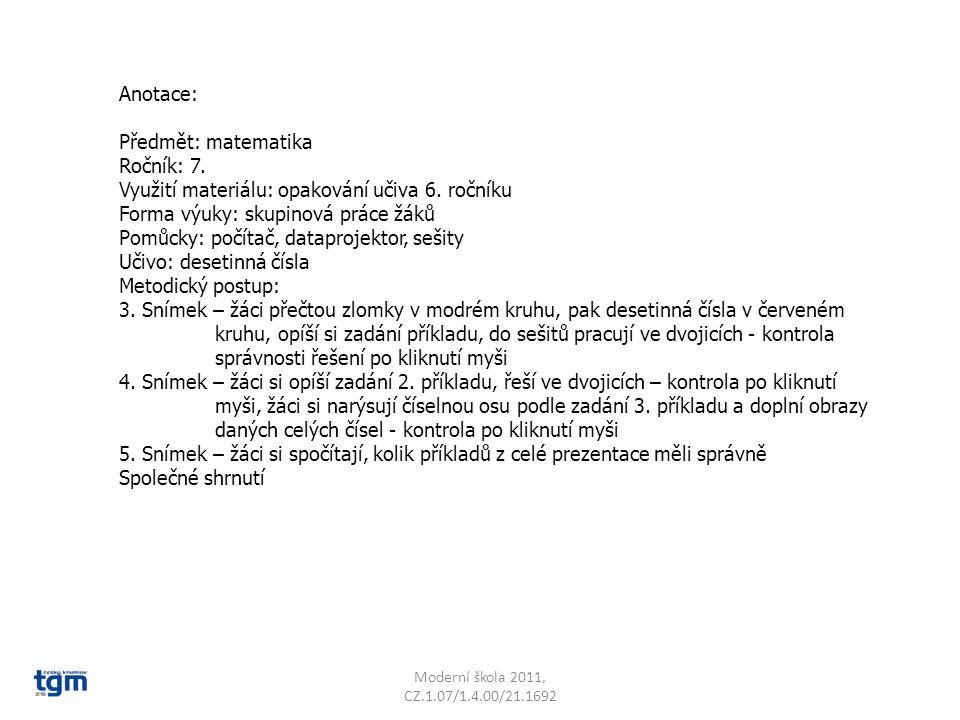 Moderní škola 2011, CZ.1.07/1.4.00/21.1692 0,7 0,67 0,3 0,05 0,1 0,21 1.
