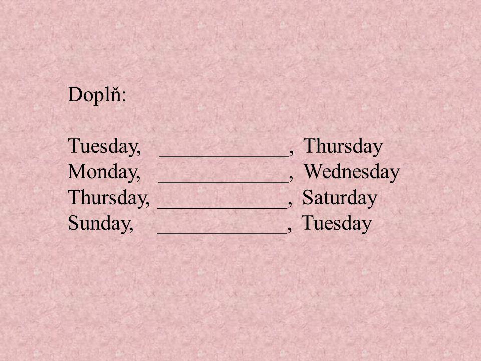 Doplň a přiřaď: __unday středa th__r__day pátek mo__da__ neděle __r__day úterý __edn__sd__y sobota t__es__ay pondělí sat__ __day čtvrtek